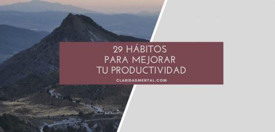 29 Habitos para mejorar tu productividad