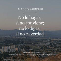 Marco Aurelio meditaciones y frases estoicas No lo hagas, si no conviene no lo digas, si no es verdad