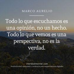 Marco Aurelio sobre estoicismo y desarrollo personal: Todo lo que escuchamos es una opinión, no un hecho. Todo lo que vemos es una perspectiva, no es la verdad