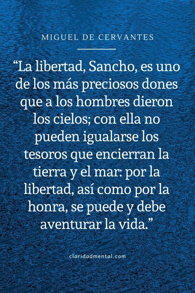 Miguel de Cervantes frases de el quijote sobre la libertad