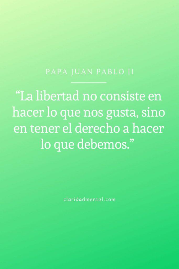 frases de libertad y superacion Juan pablo segundo