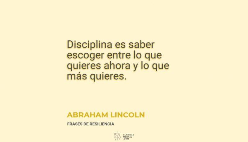 Abraham-Lincoln-Disciplina-es-saber-escoger-entre-lo-que-quieres-ahora-y-lo-que-mas-quieres