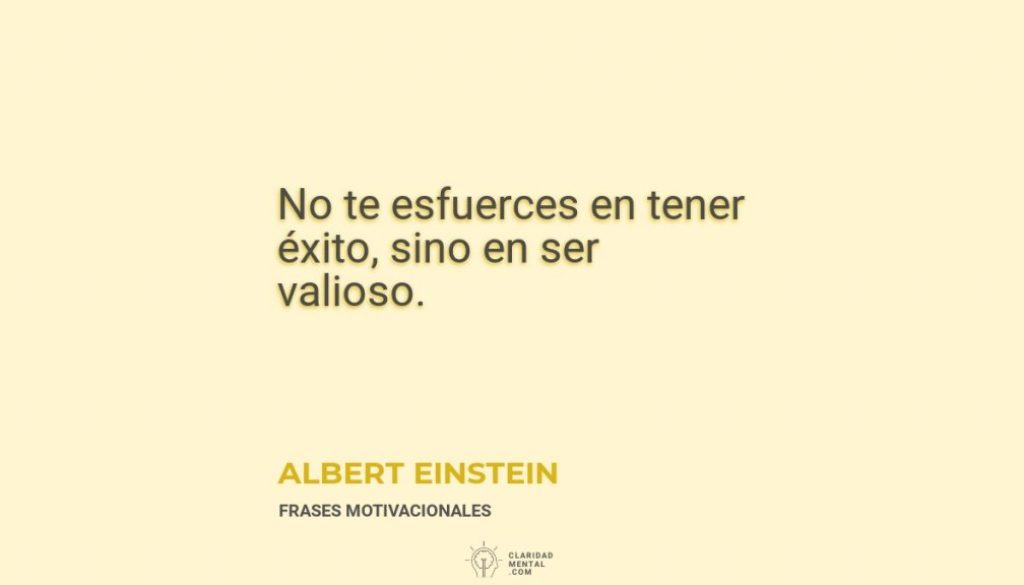 Albert-Einstein-No-te-esfuerces-en-tener-exito-sino-en-ser-valioso