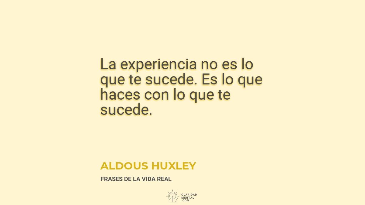 Aldous-Huxley-La-experiencia-no-es-lo-que-te-sucede.-Es-lo-que-haces-con-lo-que-te-sucede