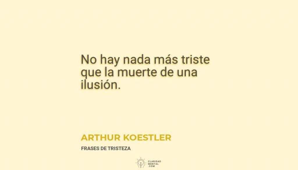 Arthur-Koestler-No-hay-nada-mas-triste-que-la-muerte-de-una-ilusion