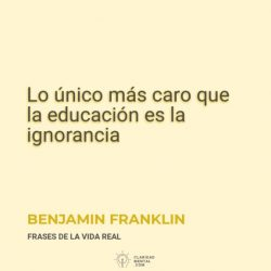Benjamin-Franklin-Lo-unico-mas-caro-que-la-educacion-es-la-ignorancia