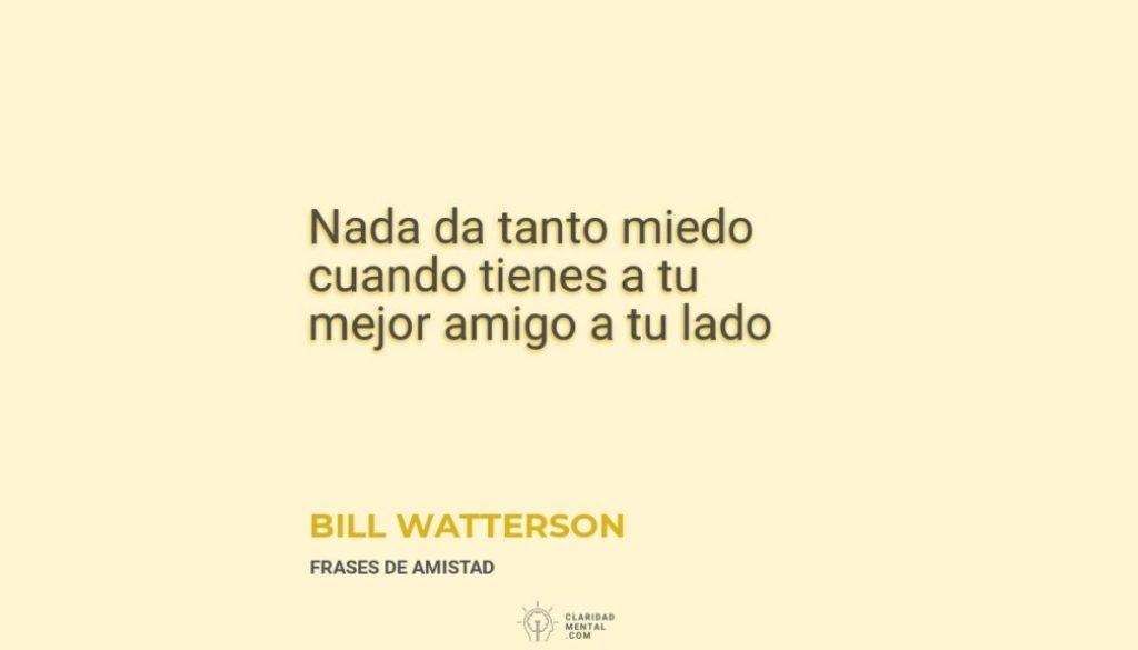 Bill-Watterson-Nada-da-tanto-miedo-cuando-tienes-a-tu-mejor-amigo-a-tu-lado