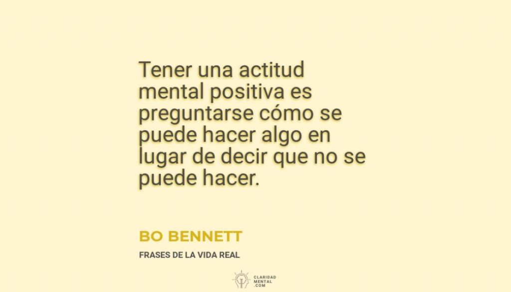 Bo-Bennett-Tener-una-actitud-mental-positiva-es-preguntarse-como-se-puede-hacer-algo-en-lugar-de-decir-que-no-se-puede-hacer