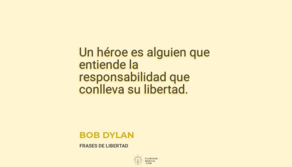 Bob-Dylan-Un-heroe-es-alguien-que-entiende-la-responsabilidad-que-conlleva-su-libertad