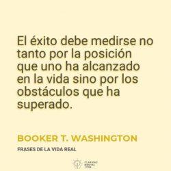 Booker-T.-Washington-El-exito-debe-medirse-no-tanto-por-la-posicion-que-uno-ha-alcanzado-en-la-vida-sino-por-los-obstaculos-que-ha-superado