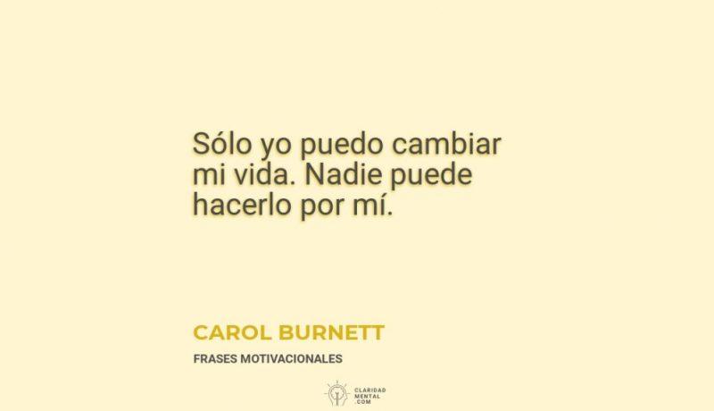 Carol-Burnett-Solo-yo-puedo-cambiar-mi-vida.-Nadie-puede-hacerlo-por-mi