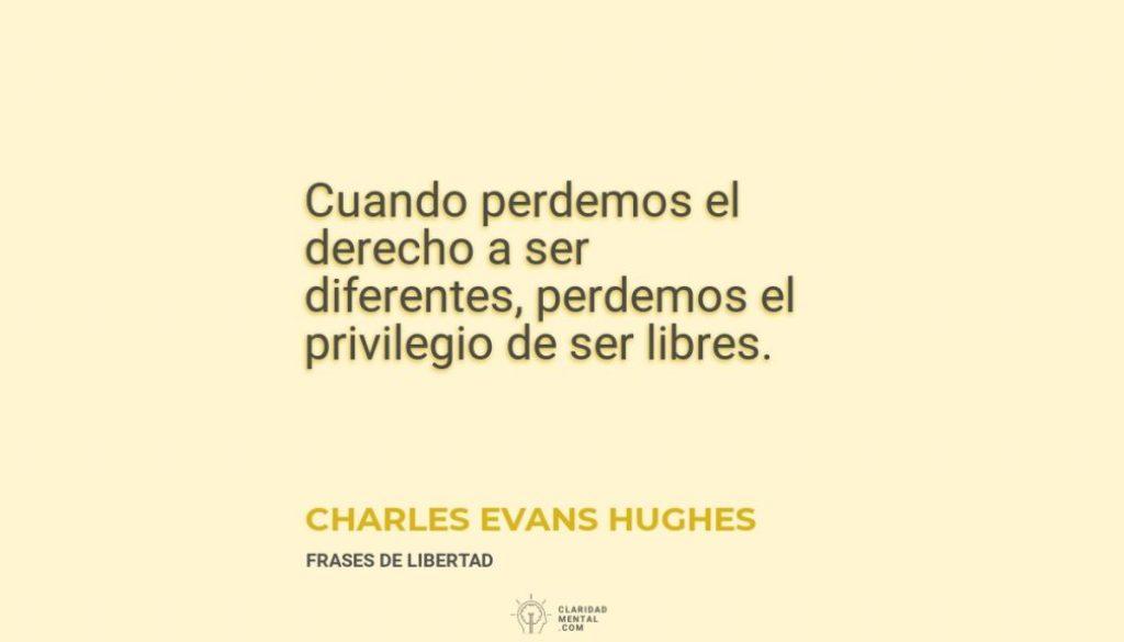 Charles-Evans-Hughes-Cuando-perdemos-el-derecho-a-ser-diferentes-perdemos-el-privilegio-de-ser-libres