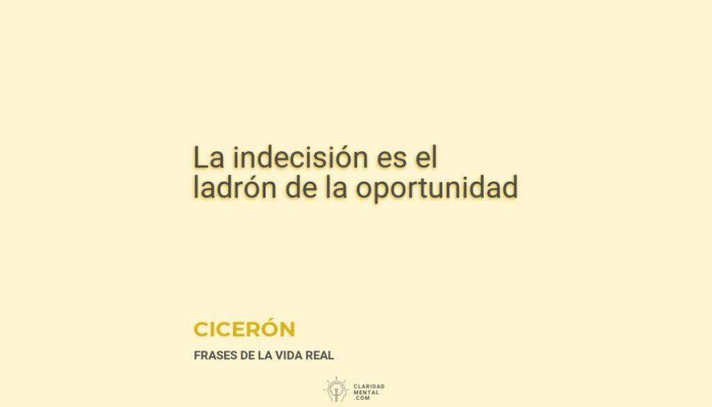 Ciceron-La-indecision-es-el-ladron-de-la-oportunidad