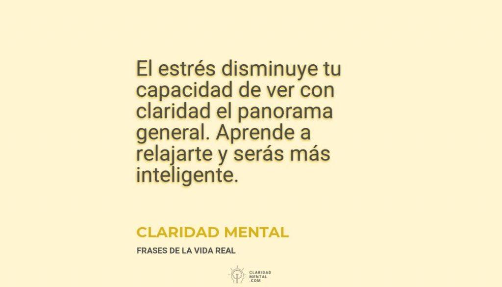 Claridad-Mental-El-estres-disminuye-tu-capacidad-de-ver-con-claridad-el-panorama-general.-Aprende-a-relajarte-y-seras-mas-inteligente