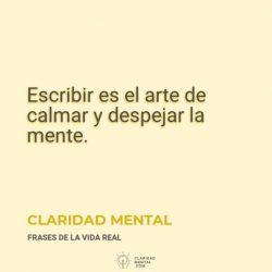 Claridad-Mental-Escribir-es-el-arte-de-calmar-y-despejar-la-mente