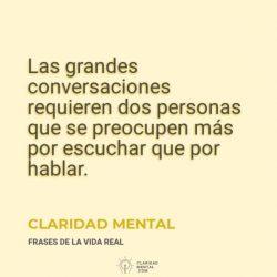Claridad-Mental-Las-grandes-conversaciones-requieren-dos-personas-que-se-preocupen-mas-por-escuchar-que-por-hablar