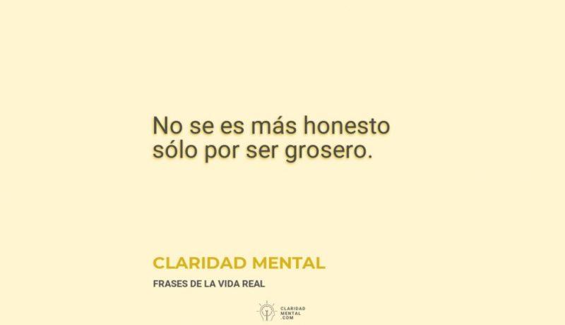Claridad-Mental-No-se-es-mas-honesto-solo-por-ser-grosero