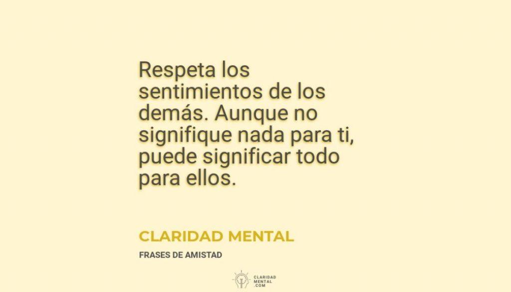 Claridad-Mental-Respeta-los-sentimientos-de-los-demas.-Aunque-no-signifique-nada-para-ti-puede-significar-todo-para-ellos