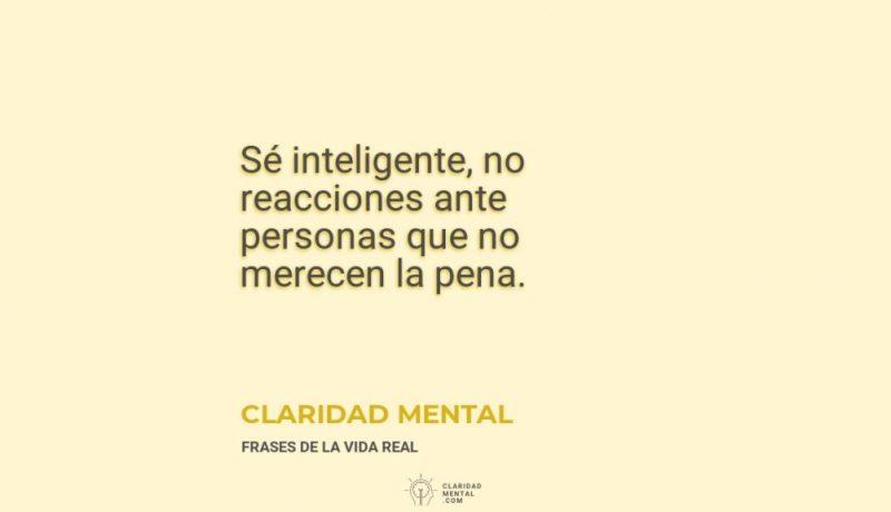 Claridad-Mental-Se-inteligente-no-reacciones-ante-personas-que-no-merecen-la-pena