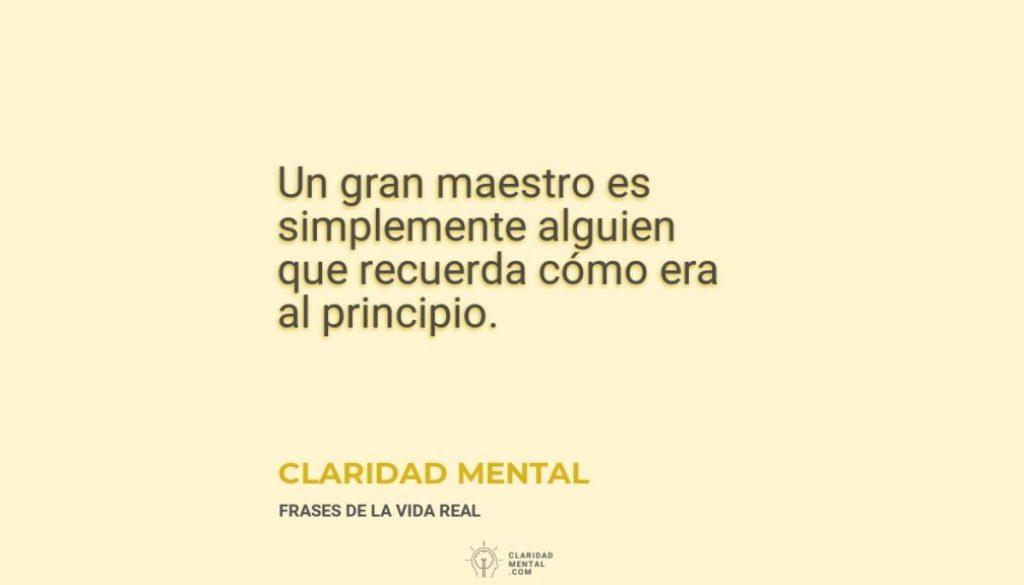 Claridad-Mental-Un-gran-maestro-es-simplemente-alguien-que-recuerda-como-era-al-principio