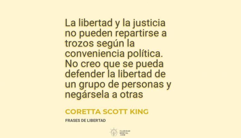 Coretta-Scott-King-La-libertad-y-la-justicia-no-pueden-repartirse-a-trozos-segun-la-conveniencia-politica.-No-creo-que-se-pueda-defender-la-libertad-de-un-grupo-de-personas-y-negarsela-a-otras