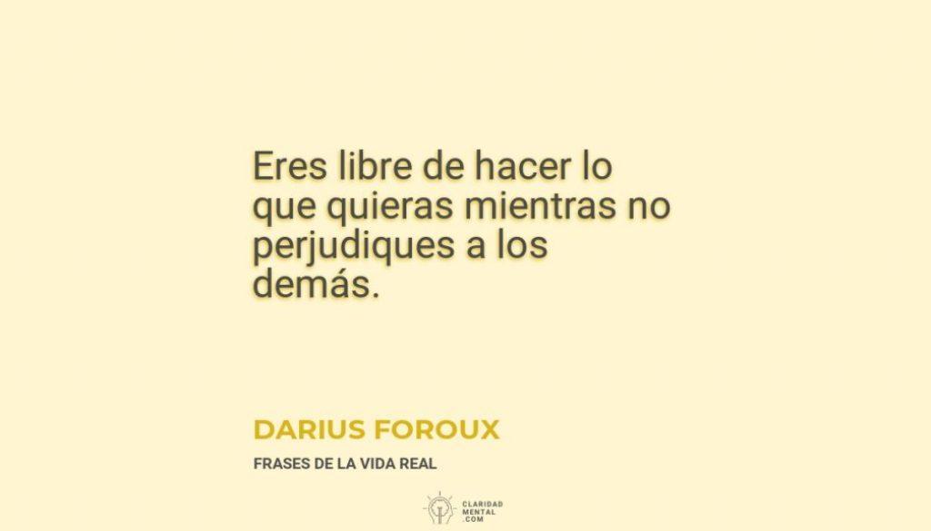 Darius-Foroux-Eres-libre-de-hacer-lo-que-quieras-mientras-no-perjudiques-a-los-demas