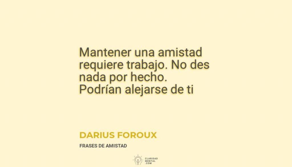 Darius-Foroux-Mantener-una-amistad-requiere-trabajo.-No-des-nada-por-hecho.-Podrian-alejarse-de-ti