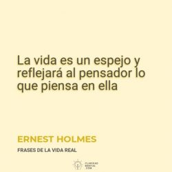 Ernest-Holmes-La-vida-es-un-espejo-y-reflejara-al-pensador-lo-que-piensa-en-ella