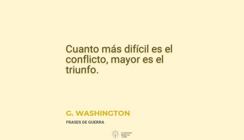 G.-Washington-Cuanto-mas-dificil-es-el-conflicto-mayor-es-el-triunfo