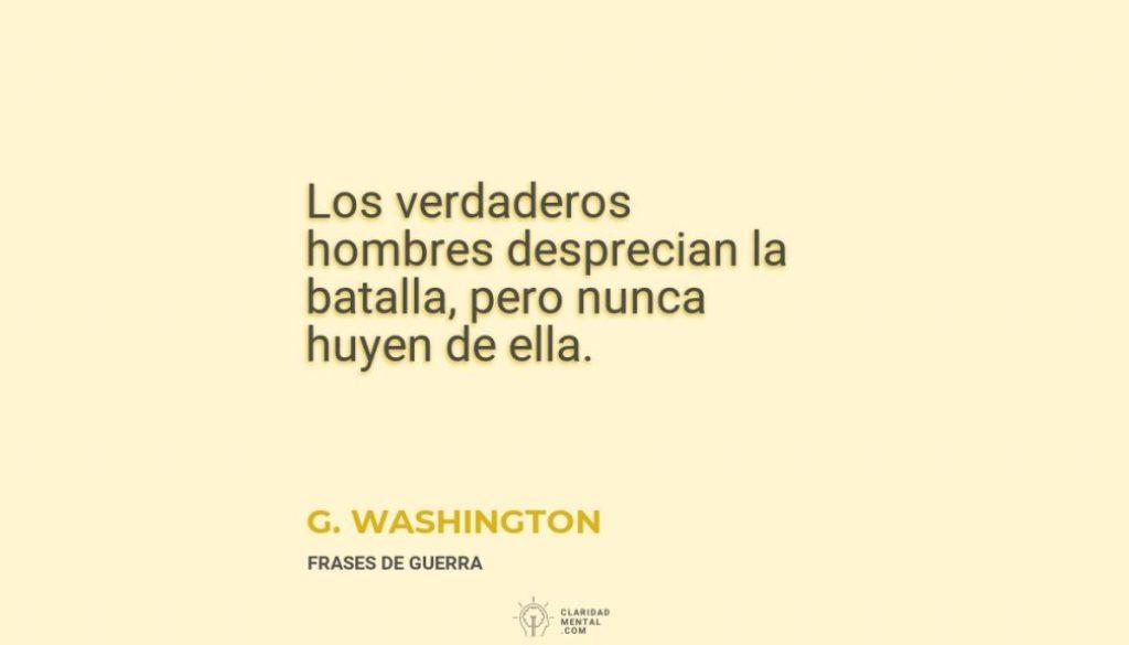 G.-Washington-Los-verdaderos-hombres-desprecian-la-batalla-pero-nunca-huyen-de-ella