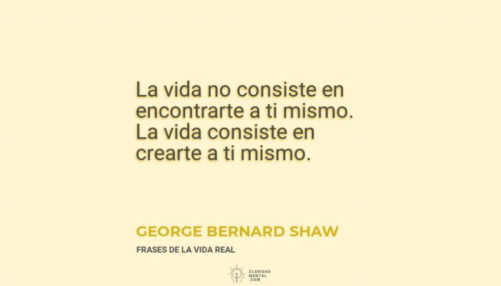 George-Bernard-Shaw-La-vida-no-consiste-en-encontrarte-a-ti-mismo.-La-vida-consiste-en-crearte-a-ti-mismo