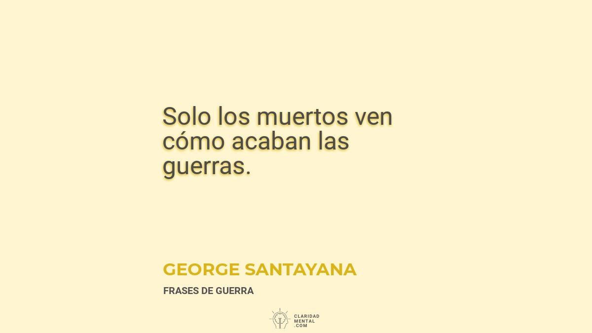 George-Santayana-Solo-los-muertos-ven-como-acaban-las-guerras