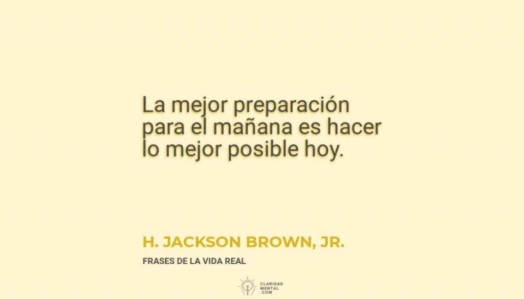 H.-Jackson-Brown-Jr.-La-mejor-preparacion-para-el-manana-es-hacer-lo-mejor-posible-hoy