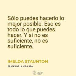 Imelda-Staunton-Solo-puedes-hacerlo-lo-mejor-posible.-Eso-es-todo-lo-que-puedes-hacer.-Y-si-no-es-suficiente-no-es-suficiente