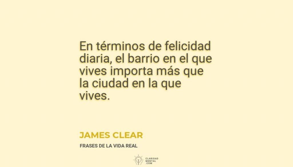 James-Clear-En-terminos-de-felicidad-diaria-el-barrio-en-el-que-vives-importa-mas-que-la-ciudad-en-la-que-vives