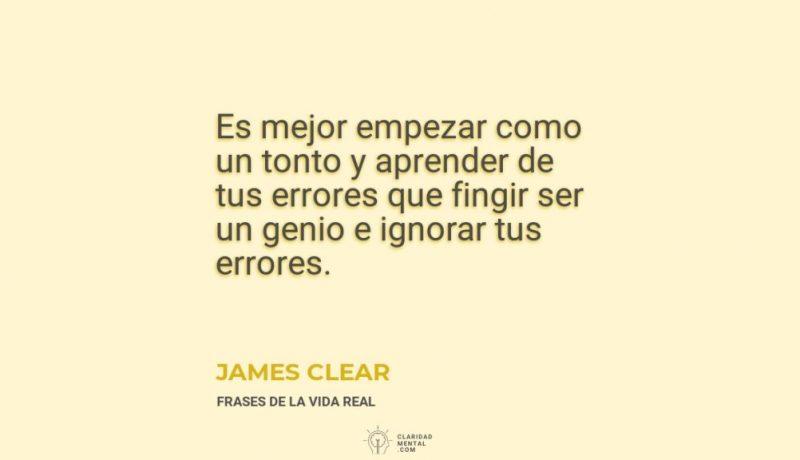 James-Clear-Es-mejor-empezar-como-un-tonto-y-aprender-de-tus-errores-que-fingir-ser-un-genio-e-ignorar-tus-errores