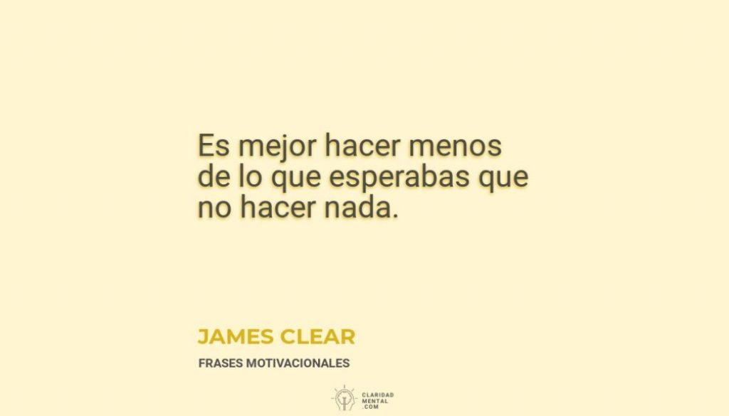 James-Clear-Es-mejor-hacer-menos-de-lo-que-esperabas-que-no-hacer-nada