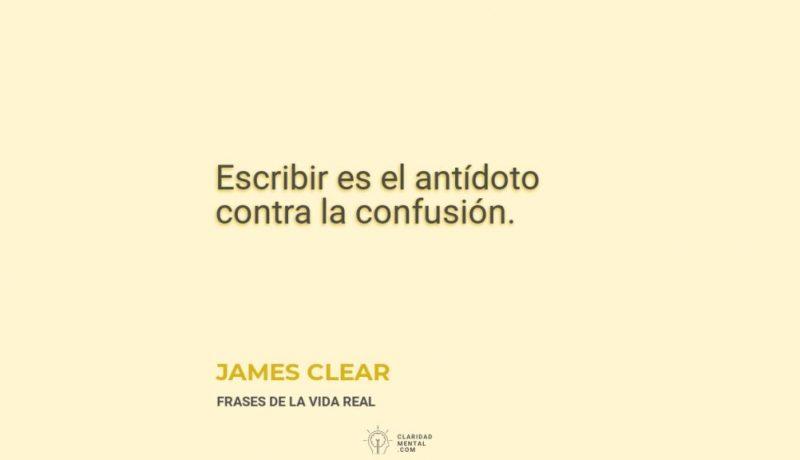 James-Clear-Escribir-es-el-antidoto-contra-la-confusion
