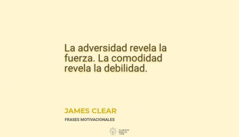 James-Clear-La-adversidad-revela-la-fuerza.-La-comodidad-revela-la-debilidad