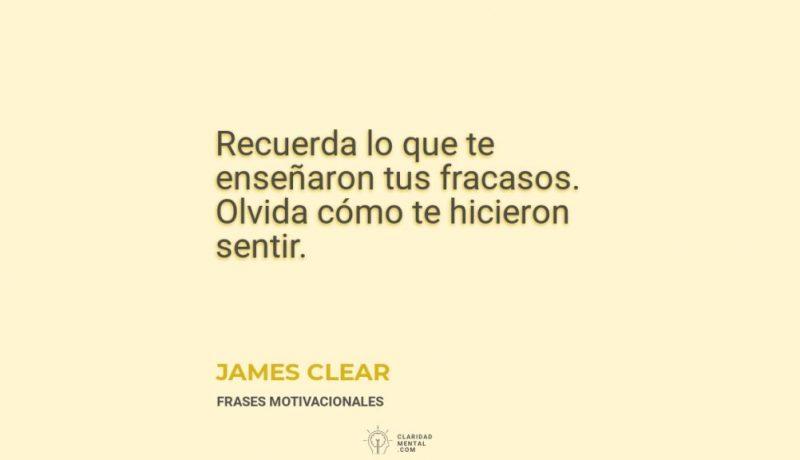 James-Clear-Recuerda-lo-que-te-ensenaron-tus-fracasos.-Olvida-como-te-hicieron-sentir