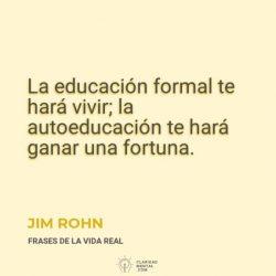 Jim-Rohn-La-educacion-formal-te-hara-vivir_-la-autoeducacion-te-hara-ganar-una-fortuna