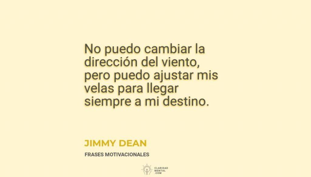 Jimmy-Dean-No-puedo-cambiar-la-direccion-del-viento-pero-puedo-ajustar-mis-velas-para-llegar-siempre-a-mi-destino