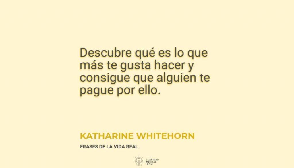 Katharine-Whitehorn-Descubre-que-es-lo-que-mas-te-gusta-hacer-y-consigue-que-alguien-te-pague-por-ello