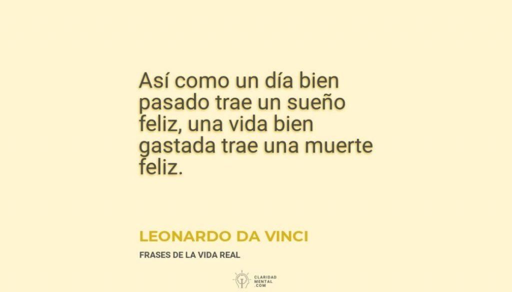 Leonardo-Da-Vinci-Asi-como-un-dia-bien-pasado-trae-un-sueno-feliz-una-vida-bien-gastada-trae-una-muerte-feliz
