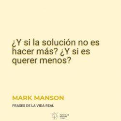 Mark-Manson-¿Y-si-la-solucion-no-es-hacer-mas_-¿Y-si-es-querer-menos