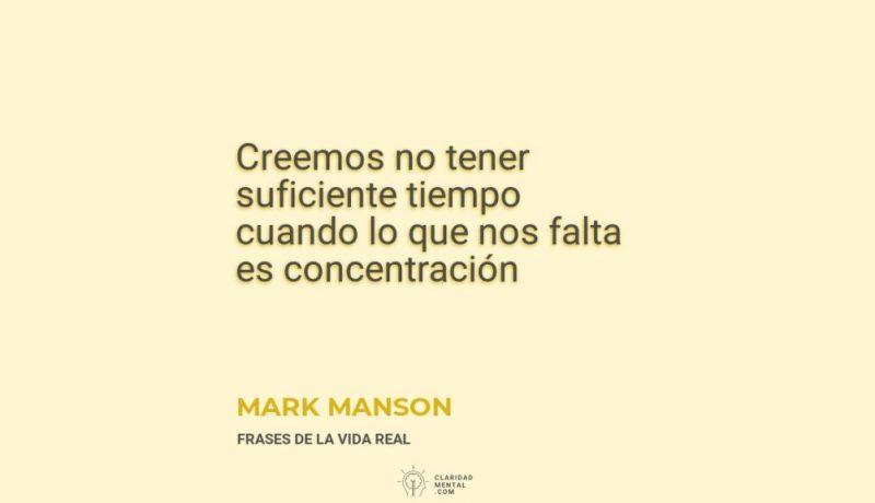 Mark-Manson-Creemos-no-tener-suficiente-tiempo-cuando-lo-que-nos-falta-es-concentracion