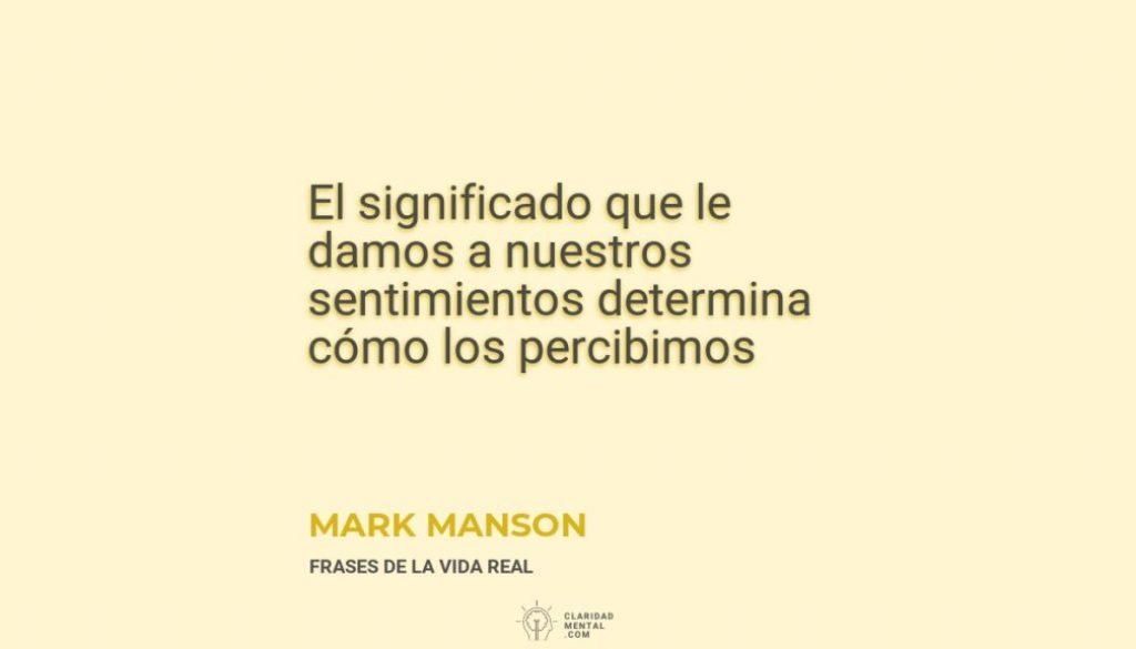 Mark-Manson-El-significado-que-le-damos-a-nuestros-sentimientos-determina-como-los-percibimos