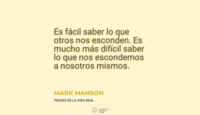 Mark-Manson-Es-facil-saber-lo-que-otros-nos-esconden.-Es-mucho-mas-dificil-saber-lo-que-nos-escondemos-a-nosotros-mismos