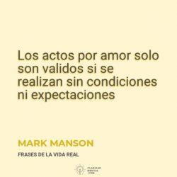 Mark-Manson-Los-actos-por-amor-solo-son-validos-si-se-realizan-sin-condiciones-ni-expectaciones