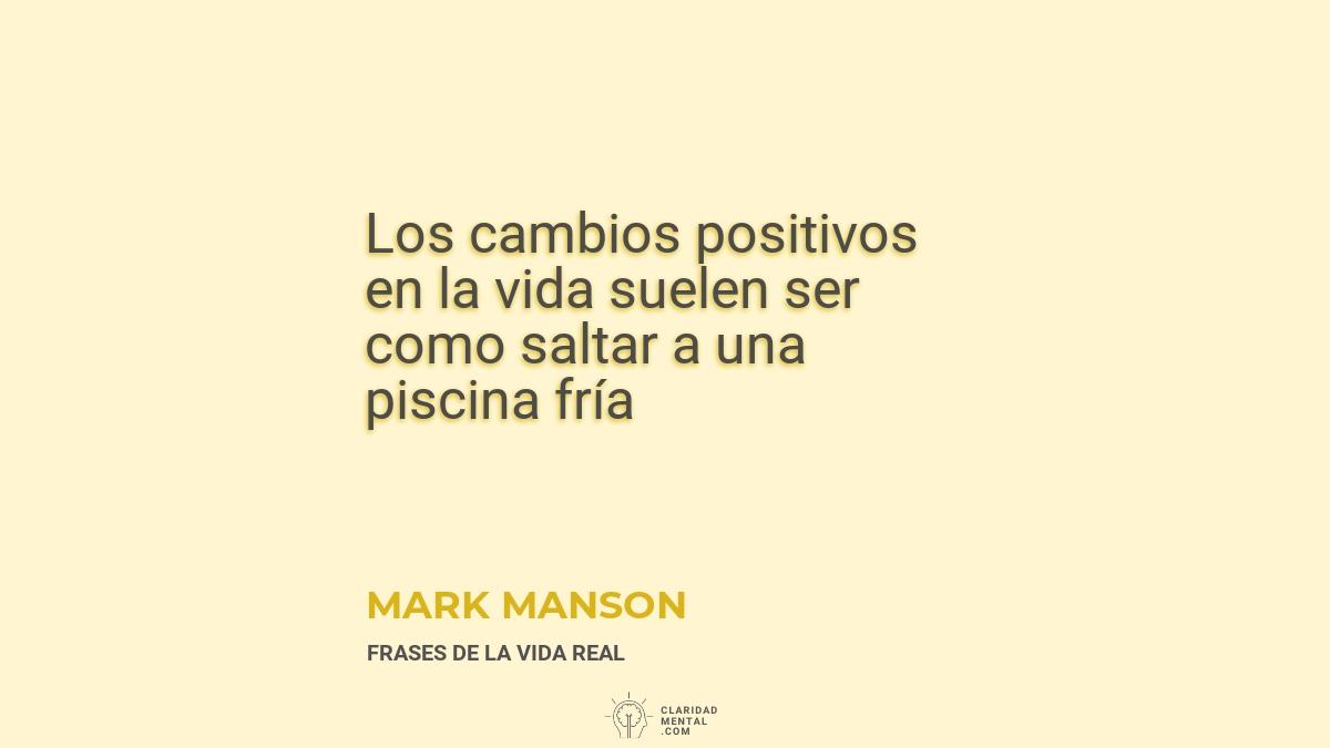 Mark-Manson-Los-cambios-positivos-en-la-vida-suelen-ser-como-saltar-a-una-piscina-fria